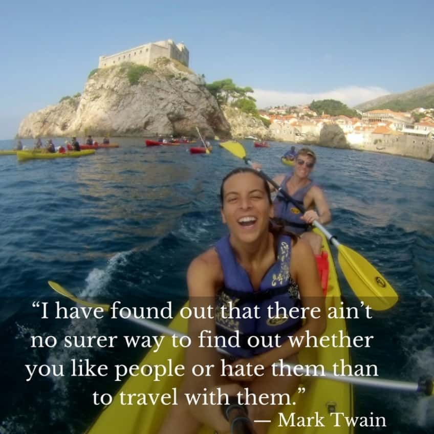 """I have found out that there aint no surer way to find out whether you like people or hate them than to travel with them."" - Mark Twain"
