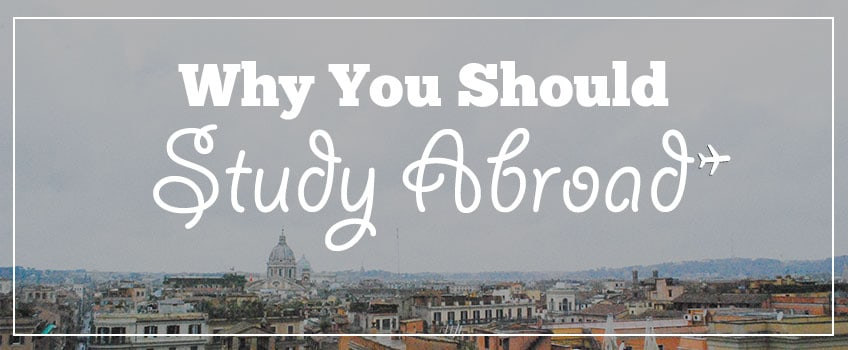 Why You Should Study Abroad-Who Needs Maps-Travel