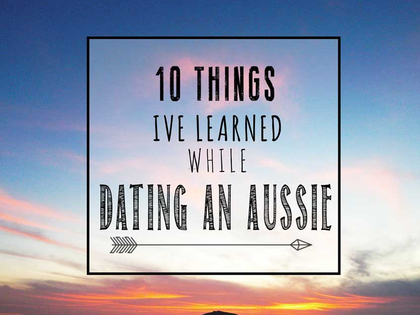 10 Lessons from Dating an Australian