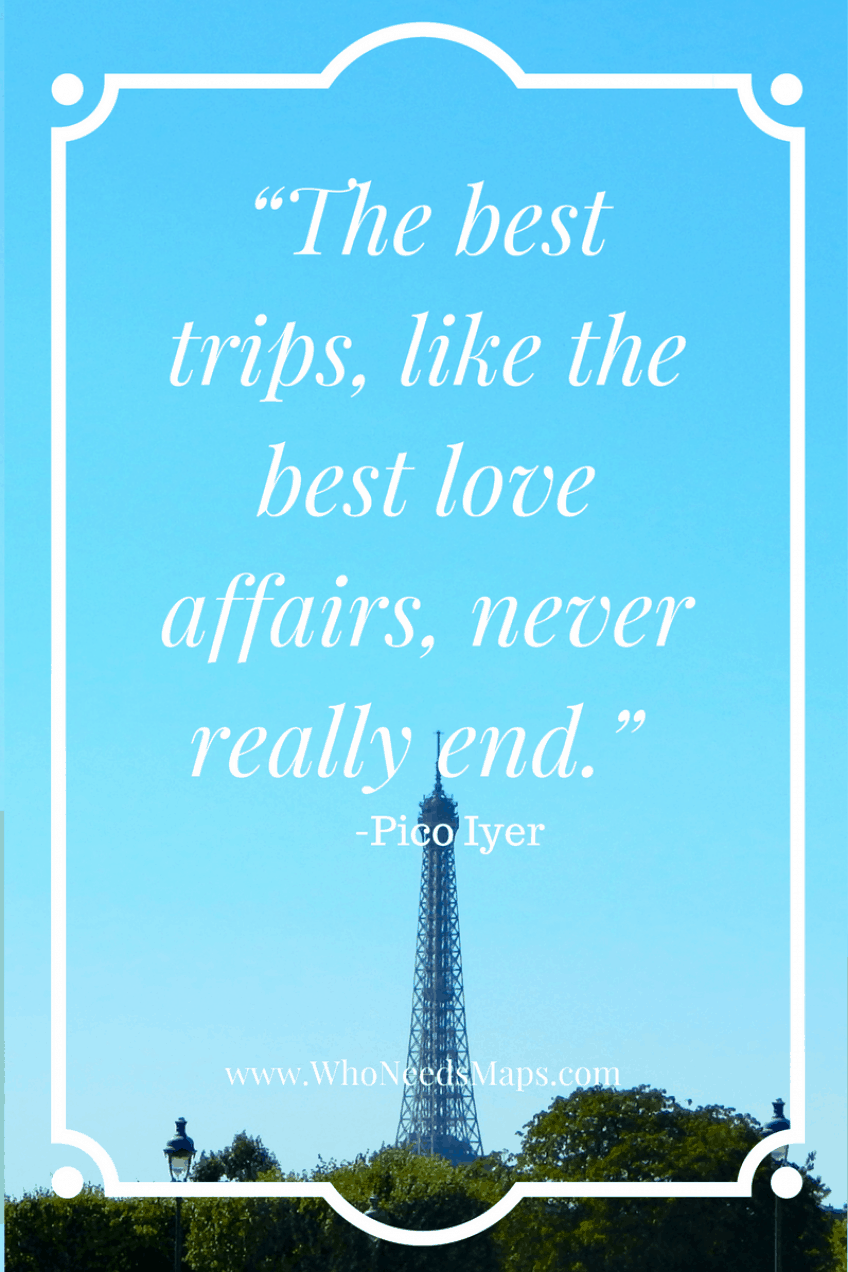 """The best trips, like the best love affairs, never really end."" - Pico Iyer"