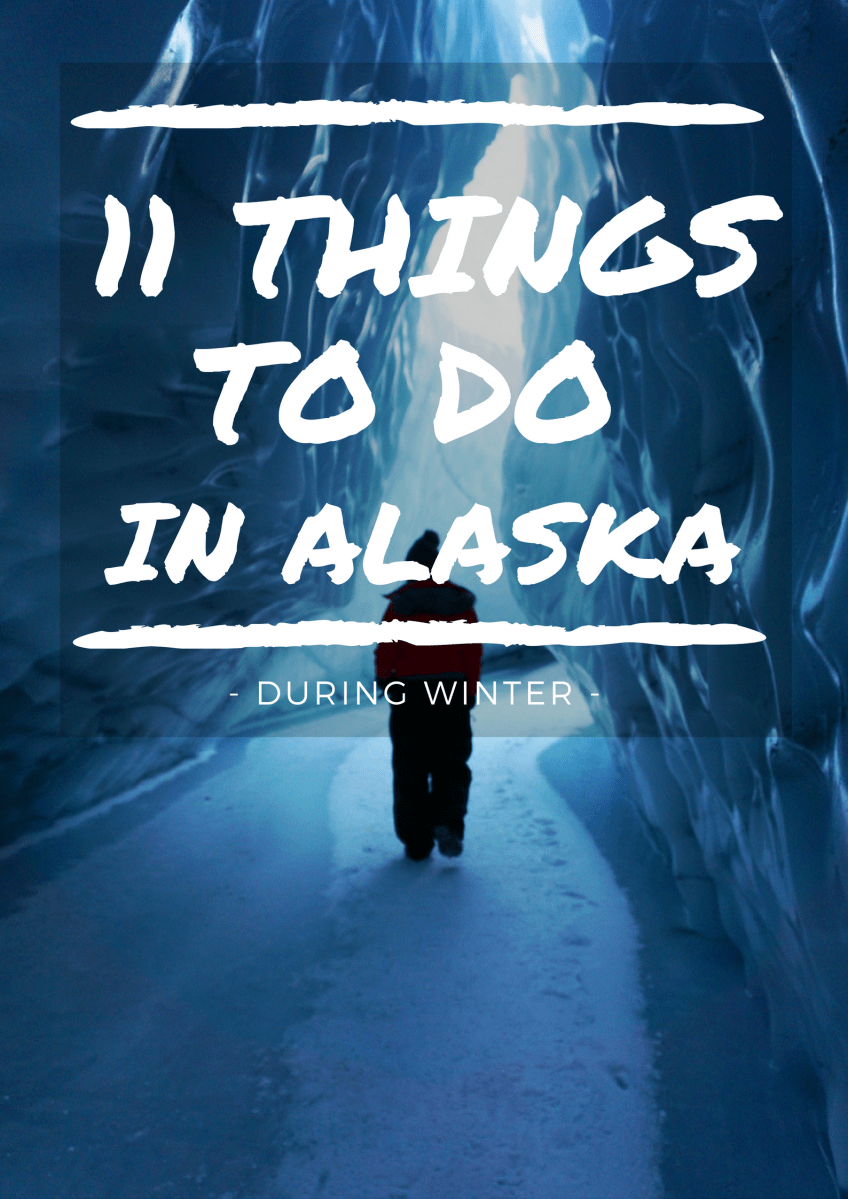 11 Things To Do In Alaska During Winter