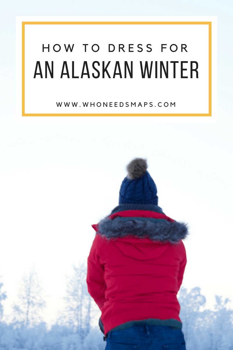 How to dress for Alaska in Winter