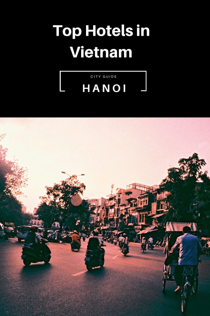 Best Hotels in Hanoi, Vietnam