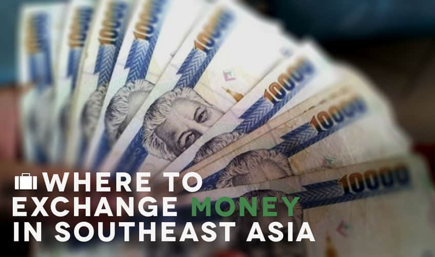 Where to exchange money when traveling Asia