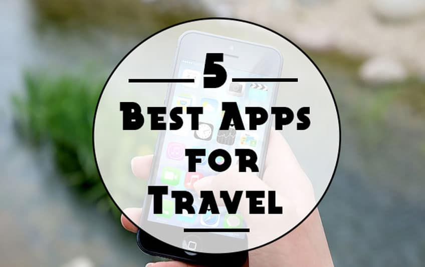 5 Best Apps for Traveling