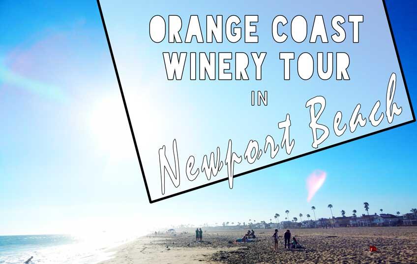 Newport Beach Wine Tasting Orange Coast Winery